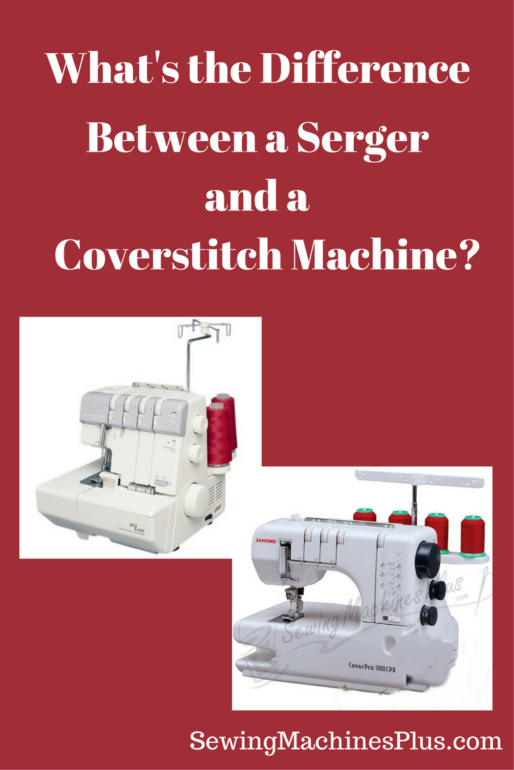 Overlocker/ Serger Vs Coverstitch Machine — What's the