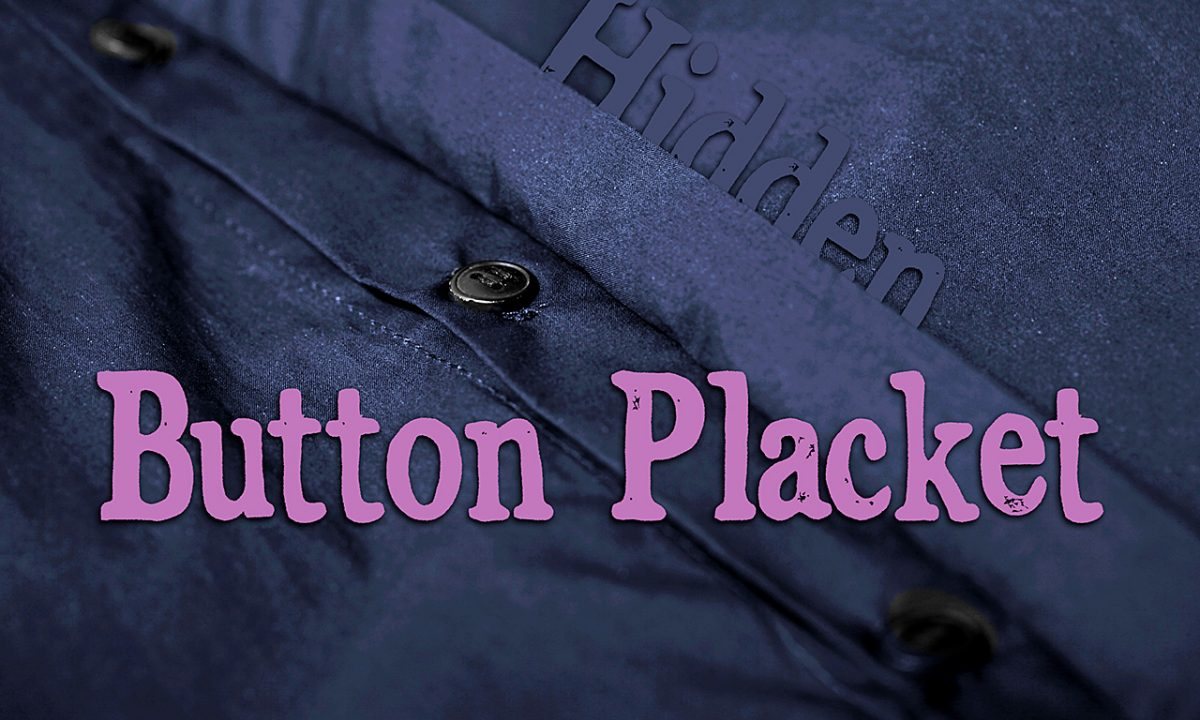 How to Make a Hidden Button Placket