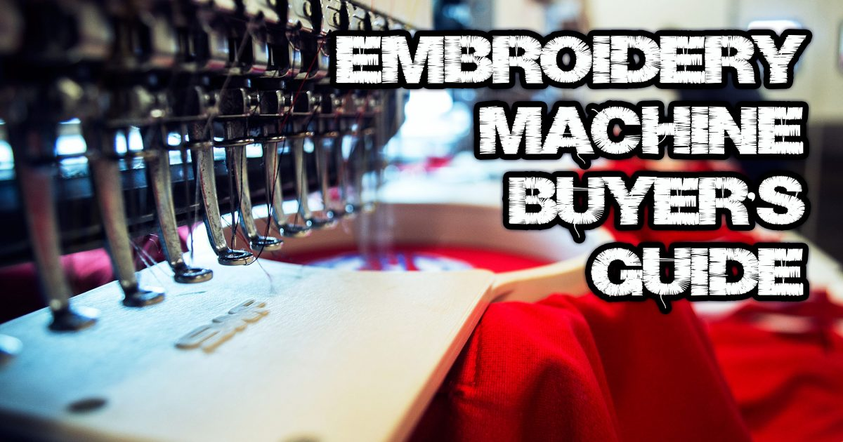 Embroidery Machine Buyer's Guide