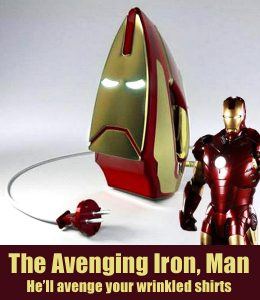 Note: With my nerd interests, all of this anti-iron business could potentially be overlooked if I owned an Iron Man iron like the one seen here.