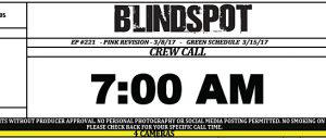 This Monday on Blindspot, we're in the studio on the stage so all the scenes are interior but, general crew call is still 7:00 am.
